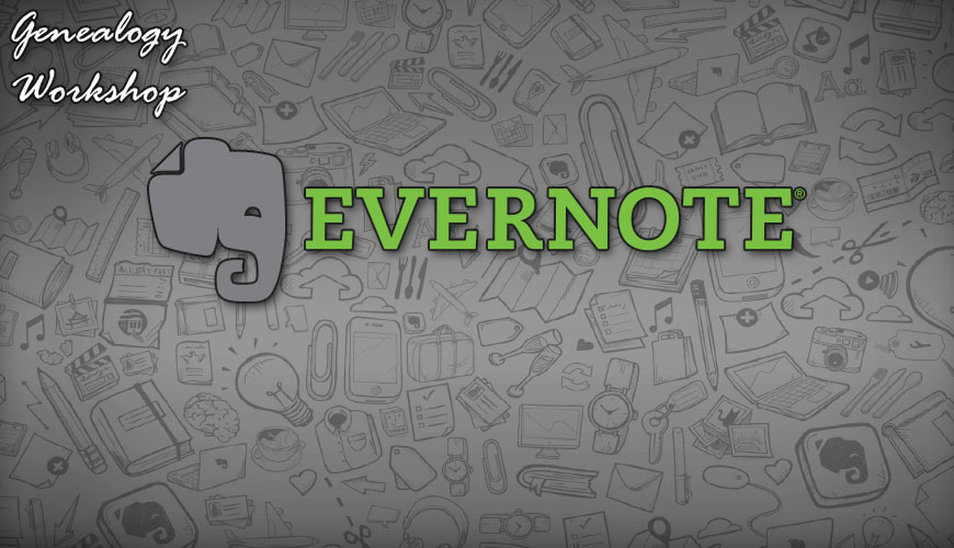 Introduction to Evernote for Genealogists